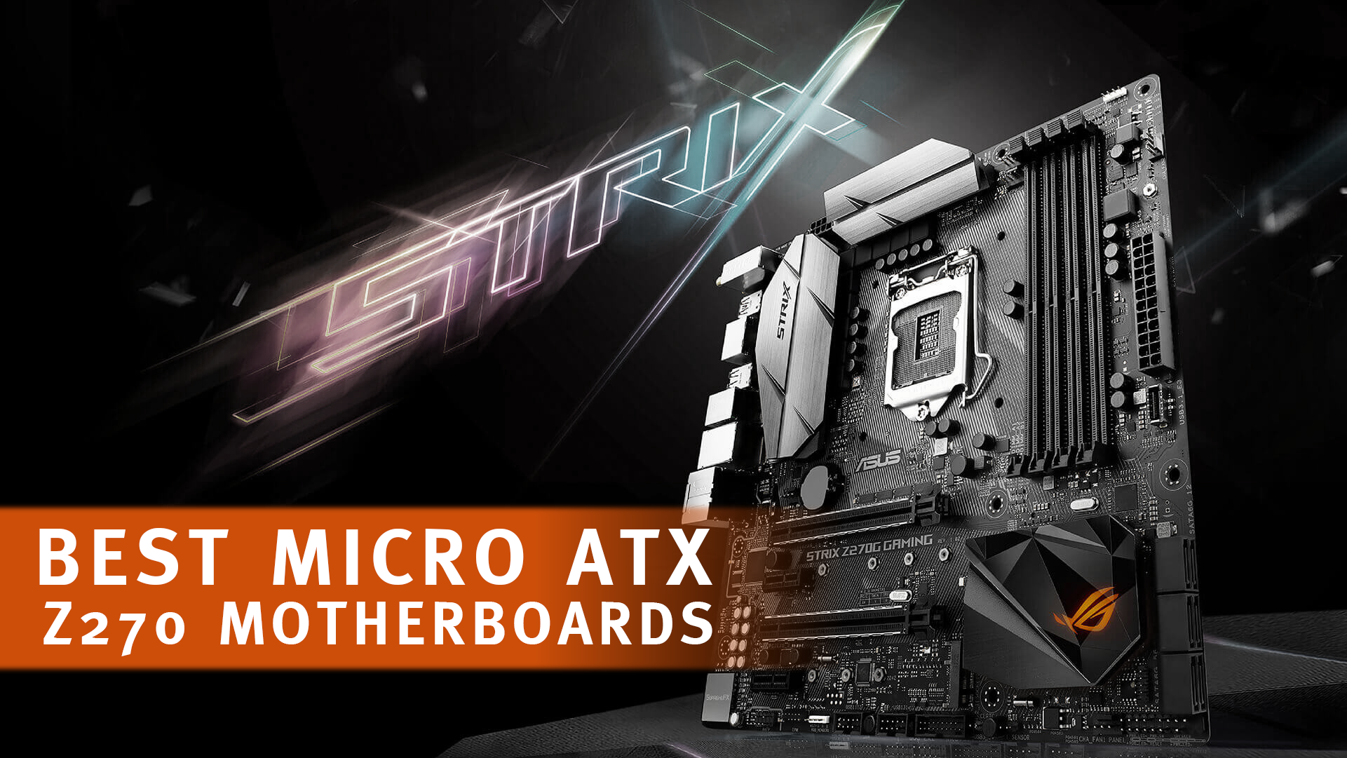 The Best Micro ATX Z270 Motherboards featured