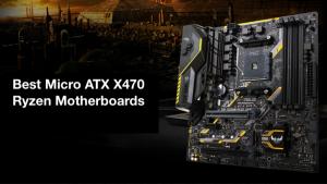 best micro atx x470 motherboard