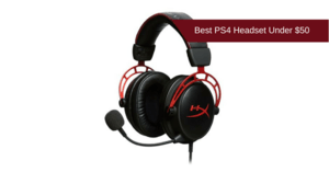 Best PS4 Headset Under $50